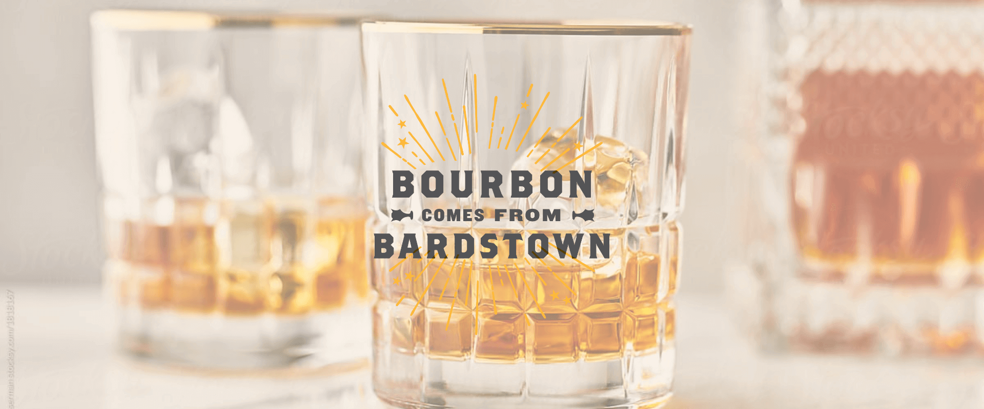 Bourbon Comes From Bardstown Campaign Logo overlaid on glasses of bourbon on the rocks.